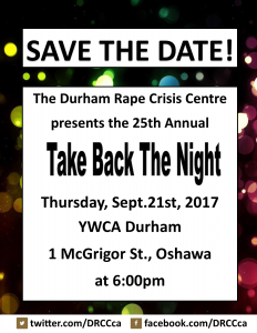 Take Back The Night. Thursday, September 21, 2017 at 6pm. Held at the YWCA Durham located at 1 McGrigor Street, Oshawa